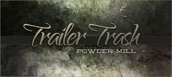 Trailer Trash by Powder Mill